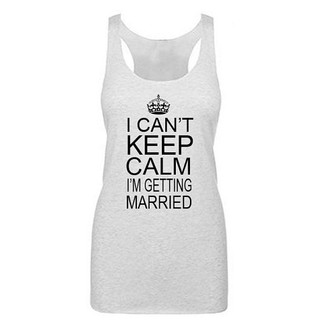 I Can't Keep Calm I'm Getting Married w/ personalization