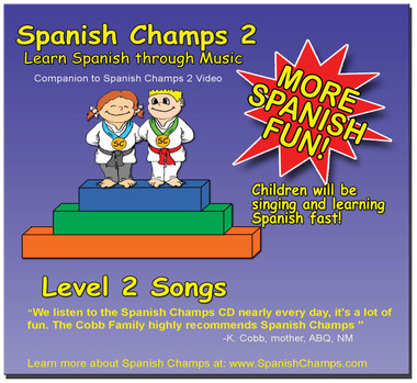 Spanish Champs Level 2 Songs for Preschool and Kindergarten Spanish