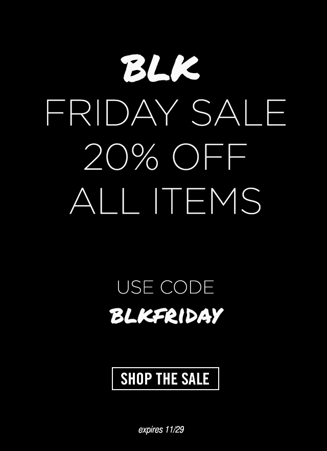 BLK FRIDAY SALE 20% OFF ALL ITEMS CODE BLKFRIDAY