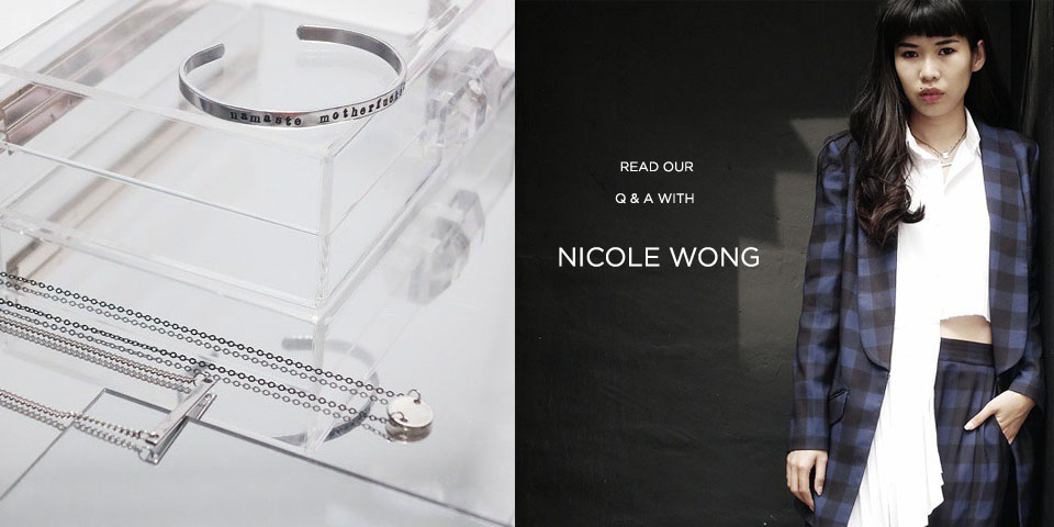 READ OUR Q & A WITH NICOLE WONG/NCWONG