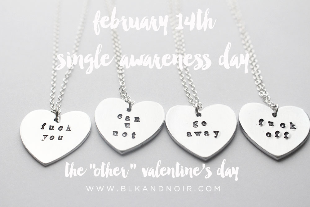 February 14th- Single Awareness Day-The other valentine's day