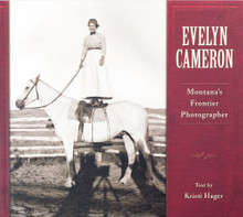 Evelyn Cameron - Montana's Frontier Photographer