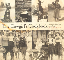 The Cowgirl's Cookbook Recipes for Your Home on the Range
