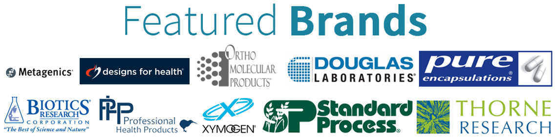 Featured Brands: Marco Pharma, Professional Health Products, Standard Process, Xymogen, Thorne Research, Physica Energetics, Designs for Health, Ortho Molecular, Douglas Laboratories & Pure Encapsulations