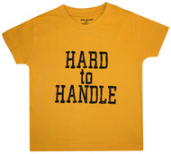Hard to Handle, yellow toddler Tee