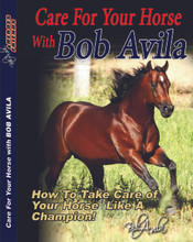 Care For Your Horse with Bob Avila AVV-104  This is the best guide you can have from a TRUE HORSEMAN! Bob is constantly asked how he cares for his horses and now here it is – straight from Bob! In this DVD, Bob covers everything from nutrition to hauling your horse across the country. This is a great tool that can benefit any horse owner. 86 mins.