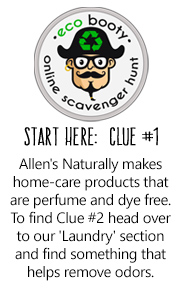 Allen's Naturally makes home-care products that are perfume and dye free. To find Clue #2 head over to our 'Laundry' section and find something that helps remove odors.