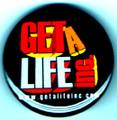 Get A Life Inc Button