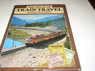 THE ATLAS OF TRAIN TRAVEL- HARD COVER BOOK -190 PAGES- EXC- B2