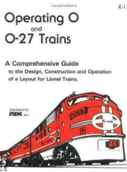 OPERATING O AND O-27 TRAINS SOFTCOVER COMPREHENSIVE GUIDE FOR LIONEL TRAINS LotD
