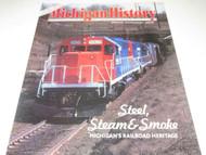 MICHIGAN HISTORY MAGAZINE NOV/DEC 1993- STEEL, STEAM & SMOKE- EXC - W4