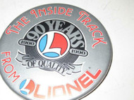 LIONEL PIN - 3 1/2' - INSIDE TRACK - '90 YEARS OF QUALITY' - EXC- H19