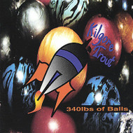 340LBS OF BALLS BY KELGORE TROUT NEW SEALED CD