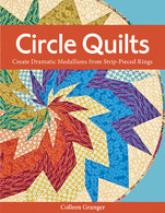 Circle Quilts Create Dramatic Medallions from Strip-Pieced Rings