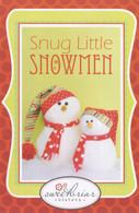 Snug Little Snowmen Pattern