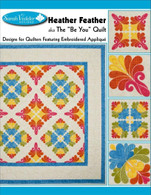 Heather Feather aka The 'Be You' Quilts with CD