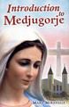 Introduction to Medjugorje by Mark Miravalle