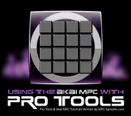 Using The Akai MPC With Pro Tools - E Book