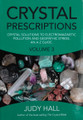 Crystal Prescriptions: Crystal Solutions to Electromagnetic Pollution and Geopathic Stress An A-Z Guide (Volume 3)