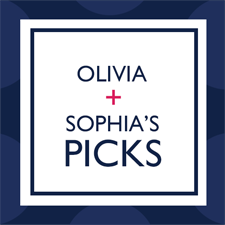 Olivia and Sophia's Picks