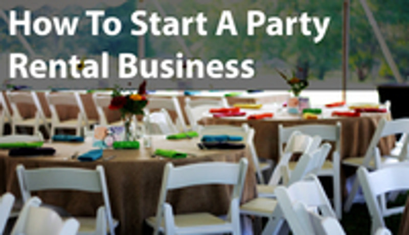 How To Start A Party Rental Business