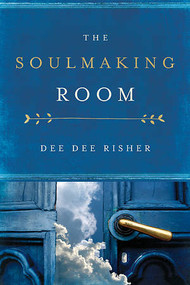 The Soulmaking Room: Becoming authentic in the middle of your journey