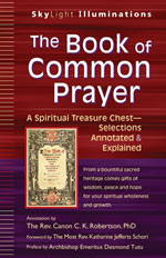 The Book of Common Prayer: A Spiritual Treasure Chest - Selections Annotated and Explained