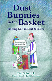 Dust Bunnies in the Basket: Finding God in Lent & Easter
