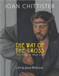 The Way of the Cross: The Path to New Life by Joan Chittister