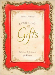 Everyday Gifts: Spiritual Refreshment for Women