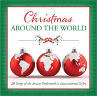 Christmas Around the World: 20 Songs of the Season Performed in International Styles