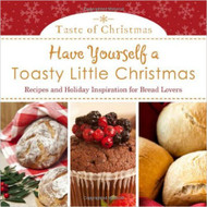 HAVE YOURSELF A TOASTY LITTLE CHRISTMAS (Taste of Christmas)