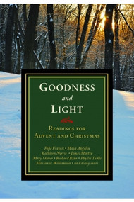 Goodness and Light: Readings for Advent and Christmas