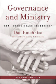 Governance and Ministry, Second Edition by Dan Hotchkiss