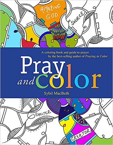 Pray And Color A Coloring Book Guide To Prayer By The Best