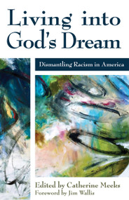 Living Into God's Dream: Dismantling Racism in America