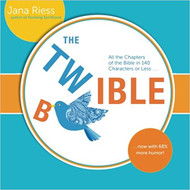 The Twible: All the Chapters of the Bible in 140 Characters or Less...