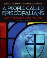 A People Called Episcopalians: A Brief Introduction to Our Way of Life, Revised Edition