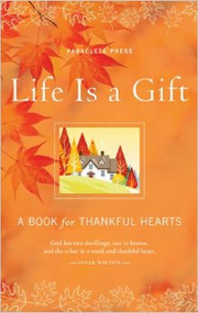 Life is a Gift: A Book for Thankful Hearts