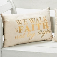 We Walk by Faith Not by Sight Pillow