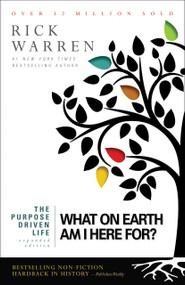 What on Earth am I Here for?: The Purpose Driven Life, (Expanded Edition) by Rick Warren
