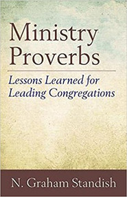 Ministry Proverbs: Lessons Learned for Leading Congregations