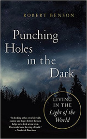 Punching Holes in the Dark: Living in the Light of the World