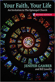 Your Faith, Your Life: An Invitation to The Episcopal Church, Revised Edition