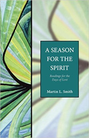 A Season for the Spirit: Readings for the Days of Lent