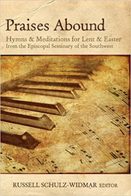 Praises Abound: Hymns and Meditations for Lent and Easter