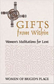 Gifts from Within: Women's Meditations for Lent