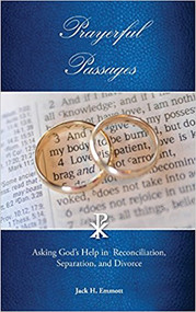 Prayerful Passages: Asking God's Help in Reconciliation, Separation, and Divorce