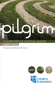 Pilgrim: Leader's Guide, A Course for the Christian Journey