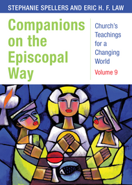 Companions on the Episcopal Way, Church's Teachings for a Changing World: Volume 9